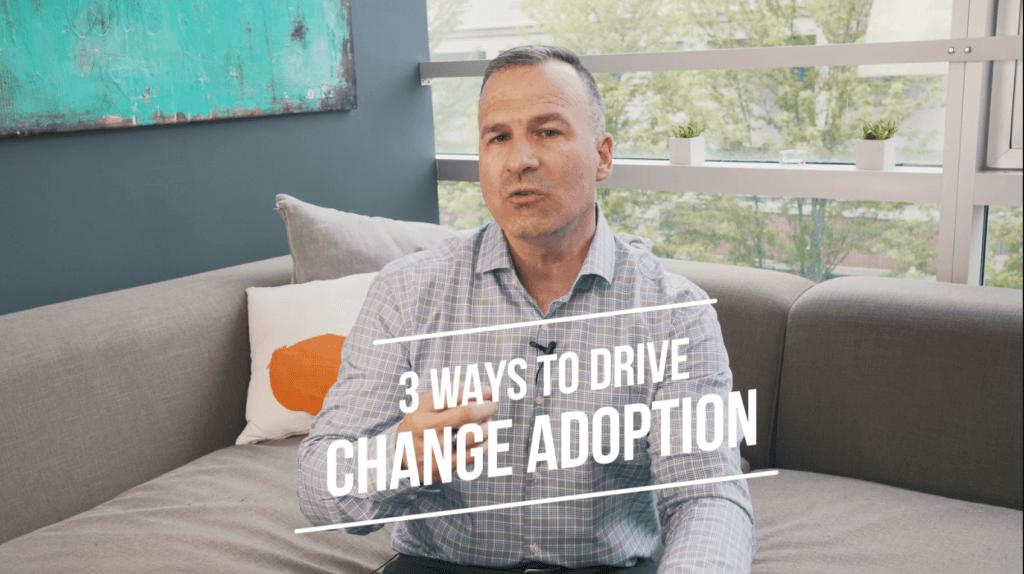 Supercharging Change: 3 Ways to Drive Adoption